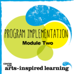 "The award of this badge, ""Program Implementation,"" is the second module in the Center for Arts-Inspired Learning's (CAL) teaching artist professional development series and allows teaching artists the opportunity to apply their program created in Module One to students with one of CAL's partner schools. Module Two takes the skills learned in Module One and sets them in a typical classroom the teaching artists would face in an arts integrated classroom setting."