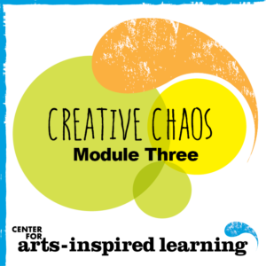 """The award of this badge, """"Behavior Management: A Guide to Creative Chaos,"""" is the third module in the Center for Arts-Inspired Learning's (CAL) teaching artist professional development series that provides attendees an understanding of the ages and stages of all learners and adaptation skills for arts activities using the Universal Design for Learning. The earner has recognized physical, cognitive, social, and literacy development benchmarks specific to the different ages of students and has demonstrated an understanding of the students they will likely encounter to help determine ways to help manage their behaviors through the arts."""