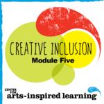 The award of this badge shows that the artist participated in a workshop at the Center for Arts-Inspired Learning that focused specifically on building the capacity of teaching artists across Ohio to provide exceptional services to students with disabilities. Teaching artists received six hours of intensive training that imparted the knowledge and skills to effectively and confidently instruct inclusive, equitable arts programming.